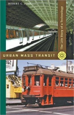 Urban Mass Transit: The Life Story of a Technology