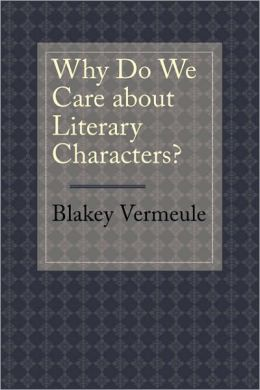 Why Do We Care about Literary Characters?