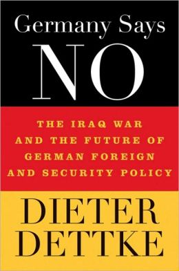 Germany Says ''No'': The Iraq War and the Future of German Foreign and Security Policy