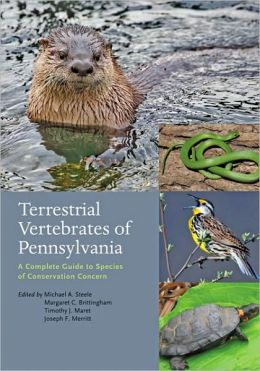 Terrestrial Vertebrates of Pennsylvania: A Complete Guide to Species of Conservation Concern