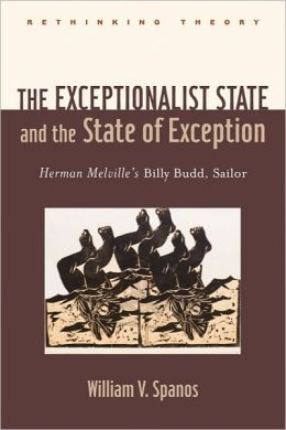 The Exceptionalist State and the State of Exception: Herman Melville's Billy Budd, Sailor