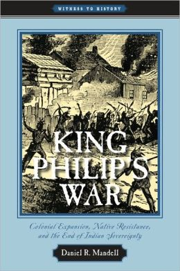 King Philip's War: Colonial Expansion, Native Resistance, and the End of Indian Sovereignty
