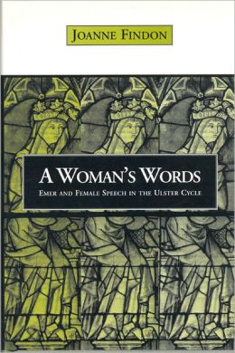 A Woman's Words: Emer and Female Speech in the Ulster Cycle