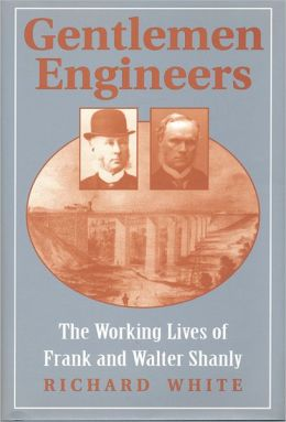 Gentlemen Engineers: The Careers of Frank and Walter Shanly