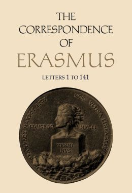 The Correspondence of Erasmus: Letters 1-141 (1484-1500)