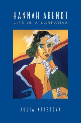 Hannah Arendt (Alexander Lectures Series): Life Is a Narrative
