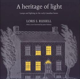 A Heritage of Light: Lamps and Lighting in the Early Canadian Home