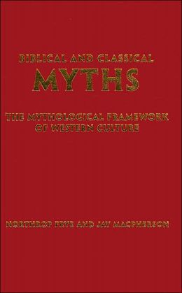 Biblical and Classical Myths: The Mythological Framework of Western Culture