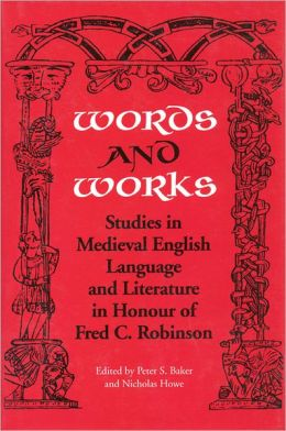 Words and Works: Studies in Medieval English Language and Literature in Honour of Fred C. Robinson