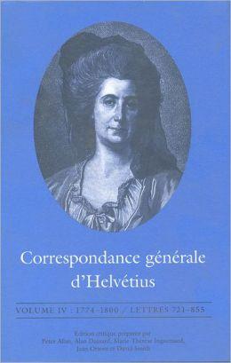 Correspondance generale d'Helvetius, Volume IV: 1774-1800 / Lettres 721-855