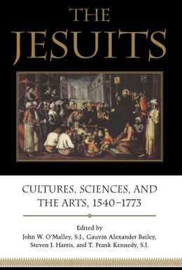 The Jesuits: Cultures,Sciences,and the Arts,1540-1773