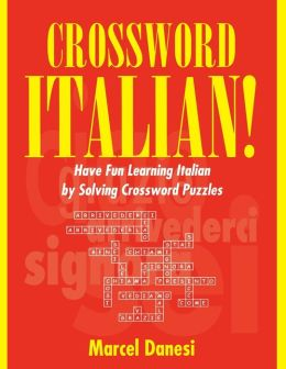 Crossword Italian!: Have Fun Learning Italian by Solving Crossword Puzzles