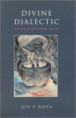 Divine Dialectic: Dante's Incarnational Poetry