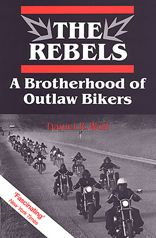 Rebels: A Brotherhood of Outlaw Bikers
