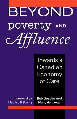Beyond Poverty and Affluence: Toward a Canadian Economy of Care
