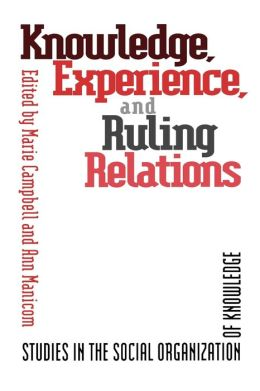 Knowledge,Experience,and Ruling: Studies in the Social Organization of Knowledge