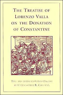 Treatise of Lorenzo Valla on the Donation of Constantine