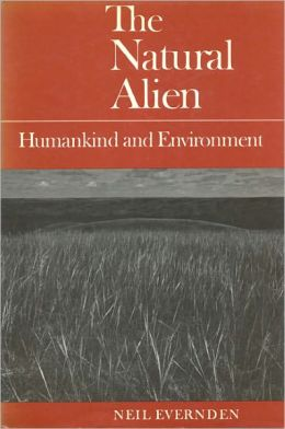 The Natural Alien: Humankind and Environment