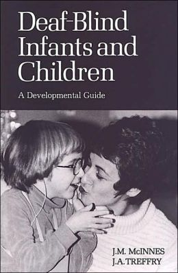 Deaf-Blind Infants and Children: A Developmental Guide