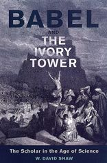 Babel and the Ivory Tower: The Scholar in the Age of Science
