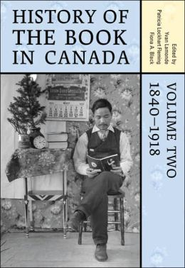 History of the Book in Canada, 1840-1918
