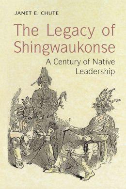 The Legacy of Shingwaukonse: A Century of Native Leadership