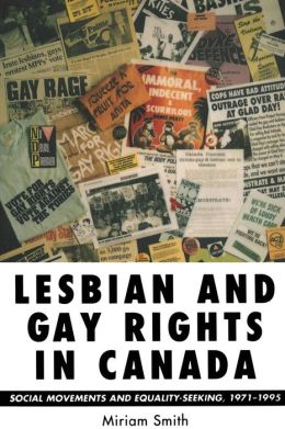 Lesbian and Gay Rights in Canada: Social Movements and Equality- Seeking,1971-1995