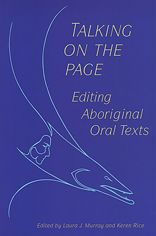 Talking on the Page: Editing Aboriginal Oral Texts