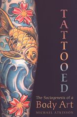Tattooed: The Sociogenesis of a Body Art