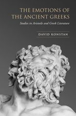 The Emotions of the Ancient Greeks: Studies in Aristotle and Classical Literature