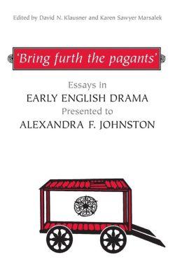 `Bring furth the pagants¿