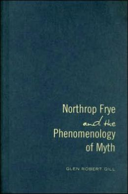 Northrop Frye and the Phenomenology of Myth
