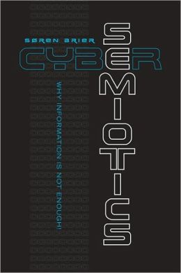 Cybersemiotics: Why Information Is Not Enough