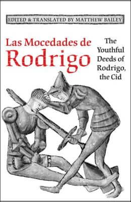 Las Mocedades de Rodrigo: The Youthful Deeds of Rodrigo, the Cid