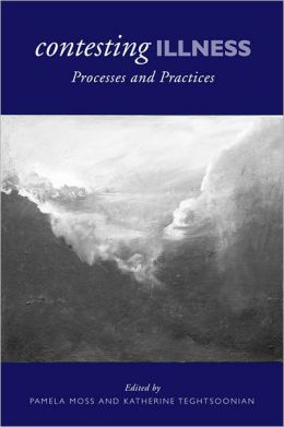 Contesting Illness: Processes and Practices