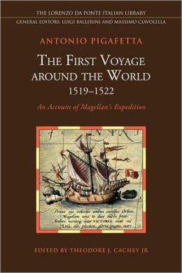 First Voyage around World (1519-1522): An Account of Magellan's Expedition