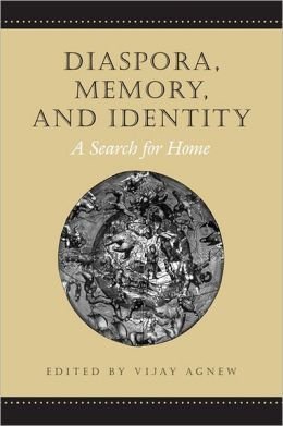 Diaspora, Memory, and Identity: A Search for Home