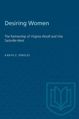 Desiring Women: The Partnership of Virginia Woolf and Vita Sackville-West