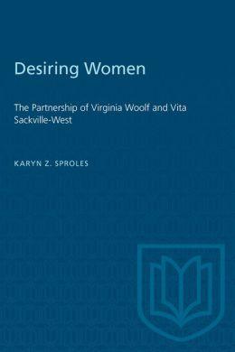 Desiring Women: The Partnership of Virginia Woolf and Vita Sackville-West