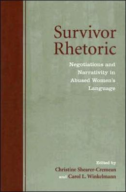 Survivor Rhetoric: Negotiations and Narrativity in Abused Women's Language