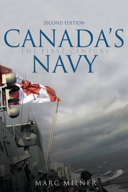 Canada's Navy: The First Century, Second Edition