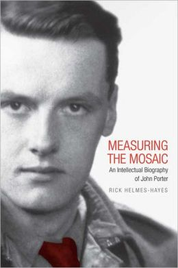 Measuring the Mosaic: An Intellectual Biography of John Porter