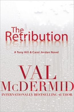 The Retribution (Tony Hill and Carol Jordan Series #7)