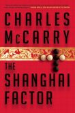 Book Cover Image. Title: The Shanghai Factor, Author: Charles McCarry