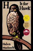 Book Cover Image. Title: H is for Hawk, Author: Helen Macdonald