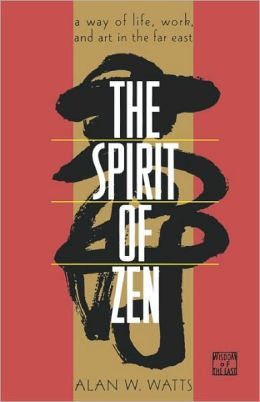 The Spirit of Zen: A Way of Life, Work and Art in the Far East