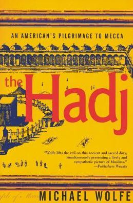 Hadj: An American's Pilgrimage to Mecca