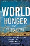 World Hunger: Twelve Myths