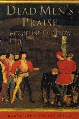Dead Men's Praise: Poems