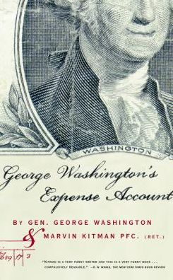 George Washington's Expense Account: General George Washington and Marvin Kitman, PFC (Ret.)